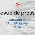 Revue de presse du 13 au 19 janvier 2020