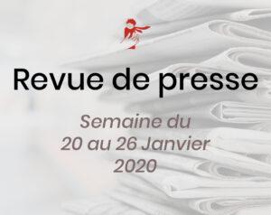 Revue de presse 20 au 26 janvier 2020