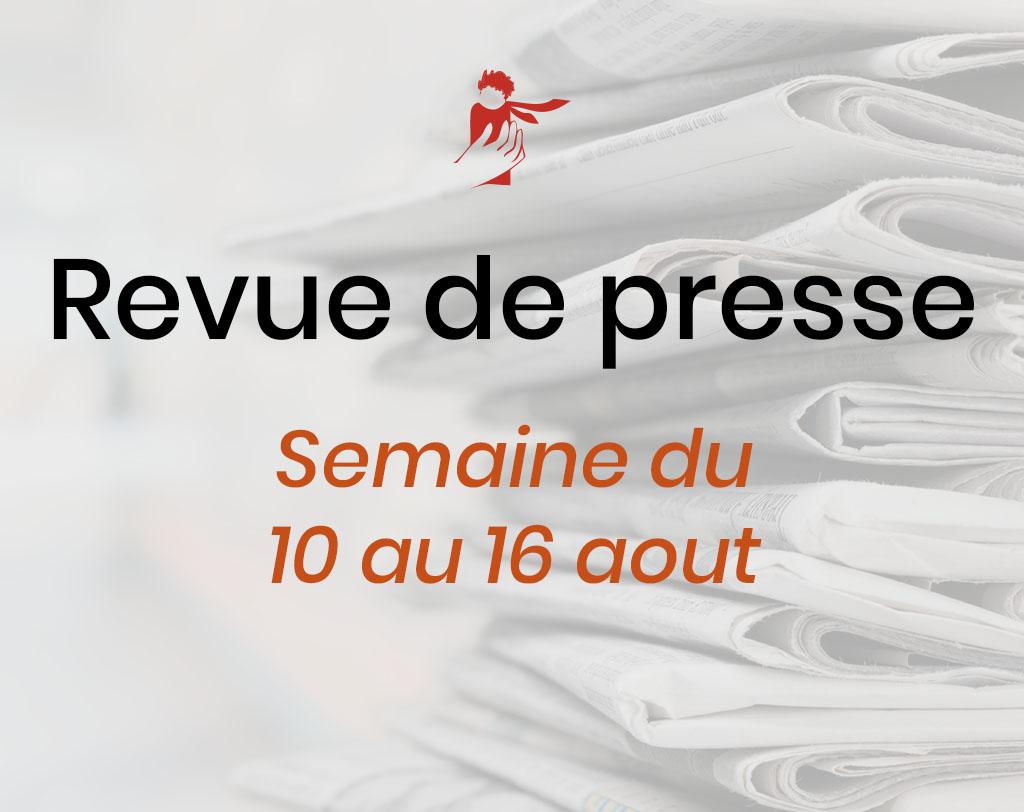 Revue de presse du 10 au 16 août