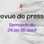 Revue de presse du 24 au 30 août
