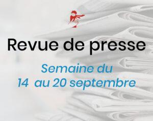 Revue de presse du 14 au 20 septembre