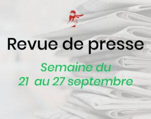 Revue de presse du 21 au 27 septembre