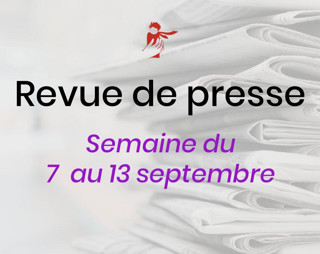 Revue de presse du 7 au 13 septembre