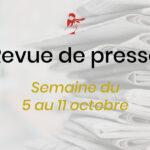 Revue de presse du 5 au 11 octobre
