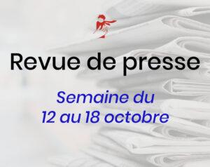 Revue de presse du 12 au 18 octobre