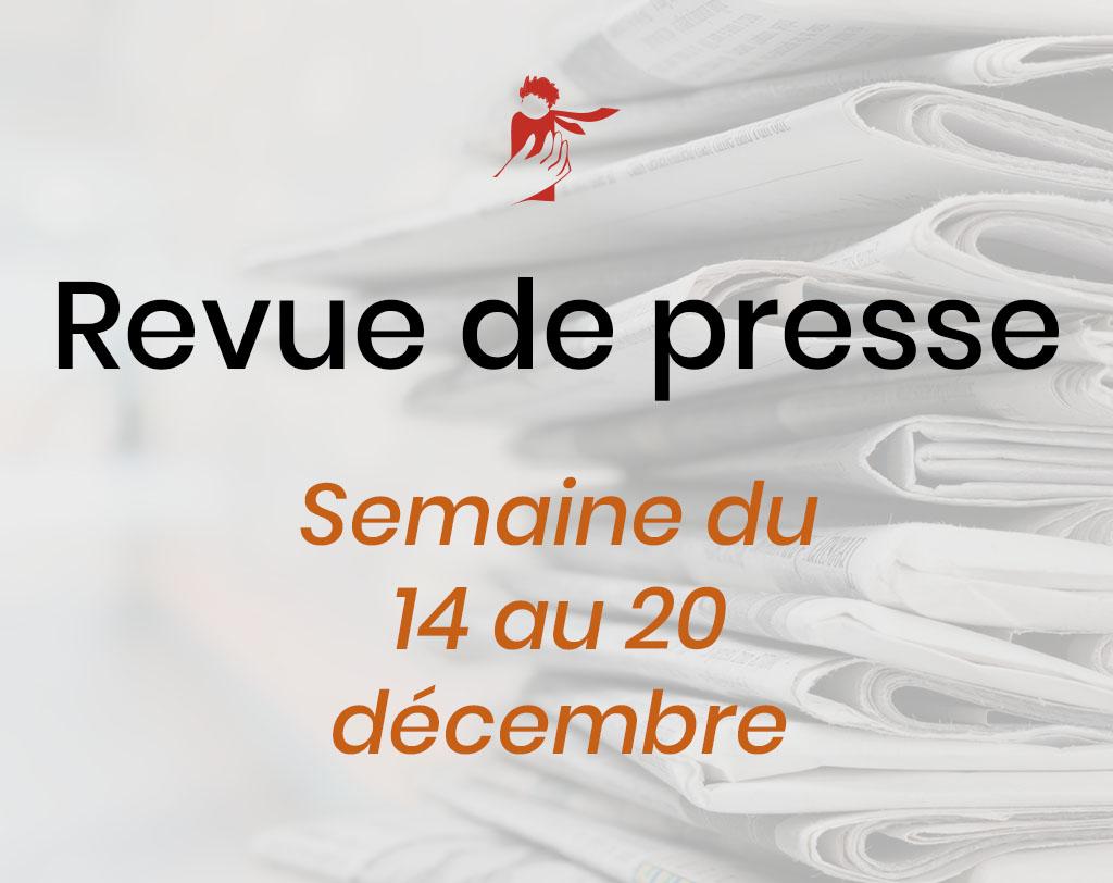Revue de presse du 14 au 20 décembre