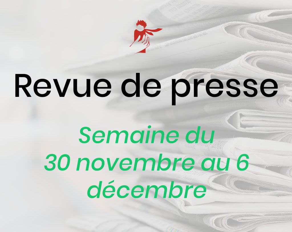 Revue de presse du 30 novembre au 6 décembre