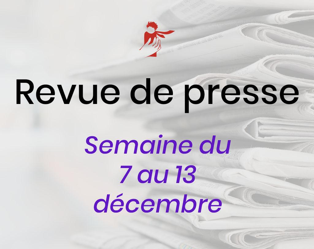 Revue de presse du 7 au 13 décembre