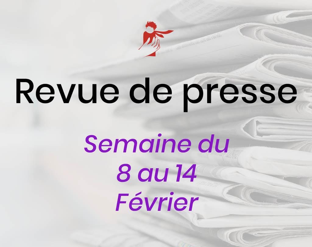 Revue de presse du 8 au 14 février