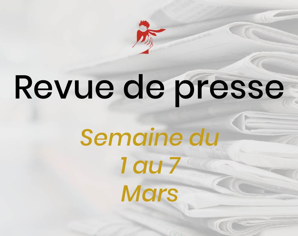 Revue de presse du 1er au 7 mars