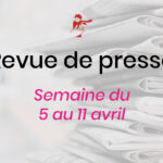 Revue de presse du 5 au 11 avril
