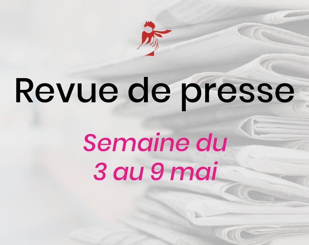 Revue de presse du 3 au 9 mai