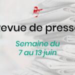 Revue de presse du 7 au 13 juin