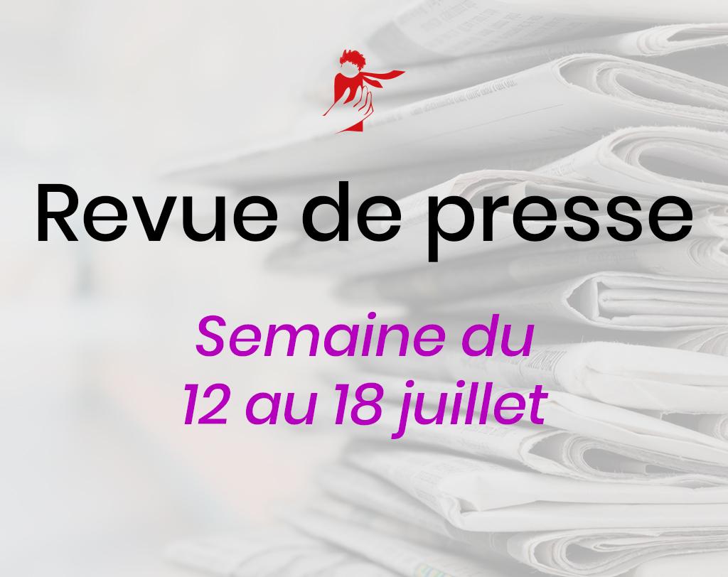 Revue de presse du 12 au 18 juillet