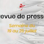 Revue de presse du 19 au 25 juillet