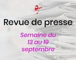 Revue de presse du 13 au 19 septembre