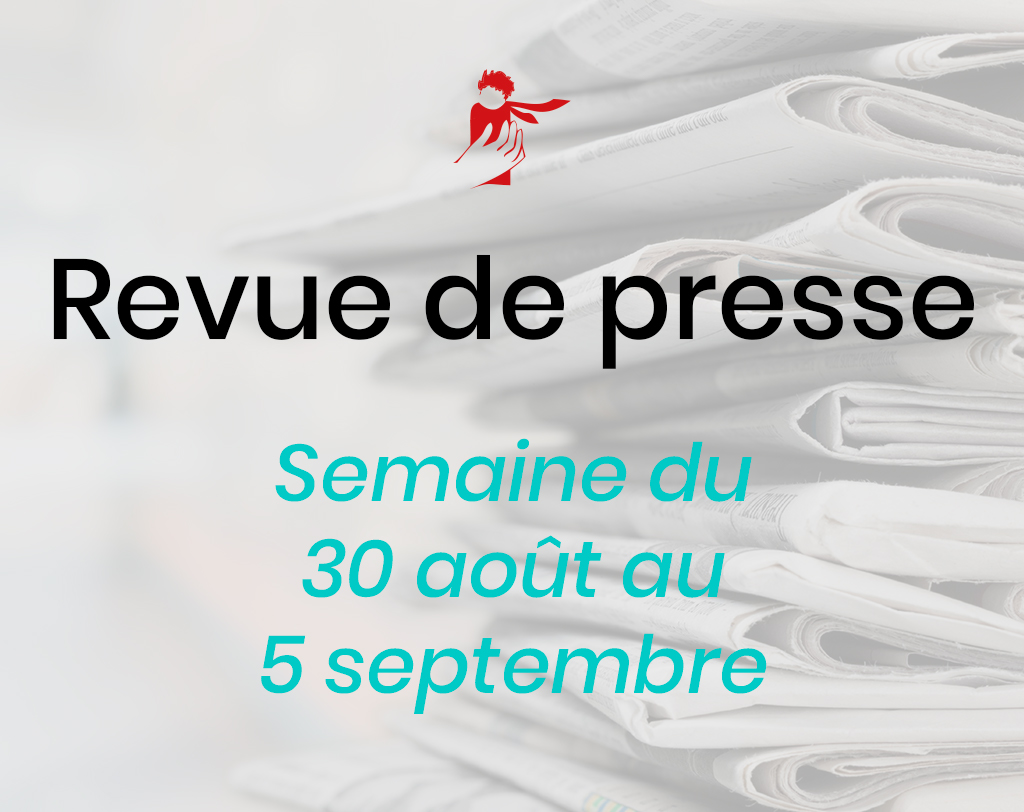 Revue de presse du 30 août au 5 septembre